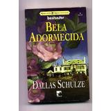 Bela Adormecida Dallas Schulze Bestseller 19