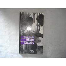 Livro - O Horror Econômico - Viviane Forrester - 1997