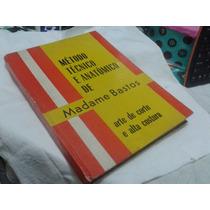 Método Técnico E Anatônico De Madame Bastos Alta Costura