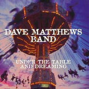 Cd Under The Table And Dreaming - Dave Matthews Band