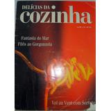Revista Delícias Da Cozinha- Fantasias Do Mar-filés Ao Gorgo