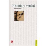 Historia Y Verdad Paul Ricouer Editorial Fce Nuevo!