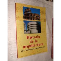 Libro Historia De La Arquitectura , De La Antigüedad A Nuest