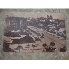 Cartão Postal Antigo Rio De Janeiro - 1911 - Praça 15 Novemb