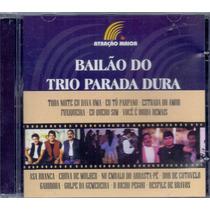 Cd Bailão Do Trio Parada Dura - Novo***