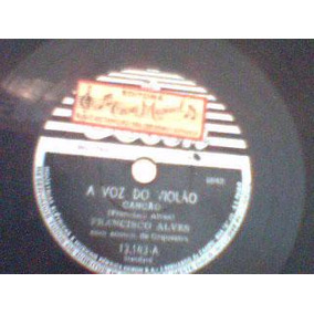 Disco 78 Rpm Francisco Alves A Voz Do Violão Lua Nova