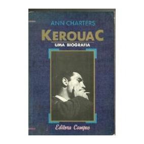 Livro Kerouac Uma Biografia - Ann Charters