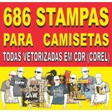 # 686 Estampas Para Camisetas-todas Vetorizadas No Corel Cdr
