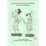 A Historia Das Duas Peidonas Juliana E Maria, Cordel