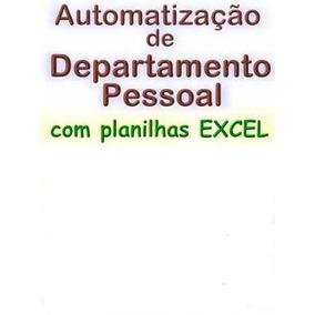 Automatização De Departamento Pessoal Com Planilha Excel