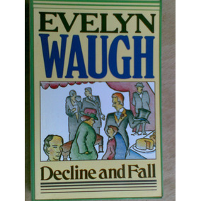 Livro - Decline And Fall - Evelyn Waugh