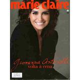 Marie Claire 247 * Giovanna Antonelli * Lilia Cabral