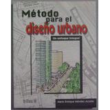 Método Para El Diseño Urbano - Mendez Acosta / Trillas