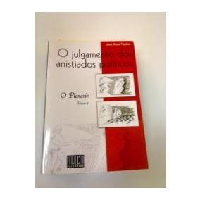 Livro: O Julgamento Dos Anistiados Políticos - José Alves P