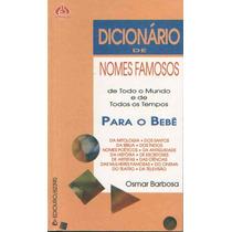 Dicionário De Nomes Famosos, Para O Bebê, Osmar Barbosa