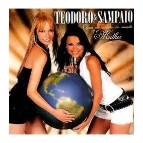Cd Teodoro E Sampaio - Quem Vai Mandar No Mundo É A Mulher