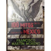 Libro 100 Mitos De La Historia De México