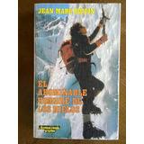 Jean-marc Boivin: Abominable Hombre De Los Hielos Montañismo