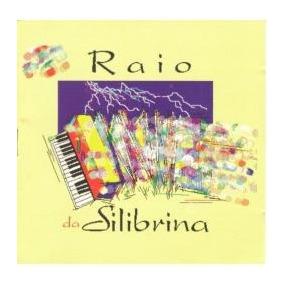 Cd Raio Da Silibrina Vol.1-com Silvânia Da Calcinha Preta