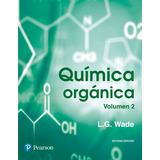 Quimica Organica Wade Vol 1 + 2 Pearson 9a. Nuevo 2017 Combo