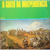 Grito Da Independencia Lp 150 Anos Indep.brasil 1972 Pm Sp