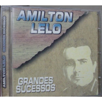 Cd Amilton Lelo - Grandes Sucessos - Frete Gratis
