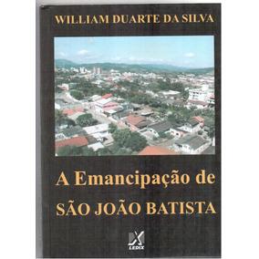 Livro: A Emancipação De São João Batista / Santa Catarina