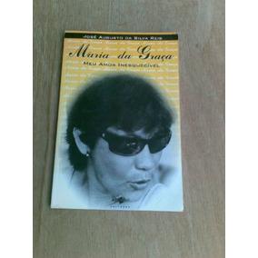 Livro - Maria Da Graça Meu Amor Inerquecível - José Augusto