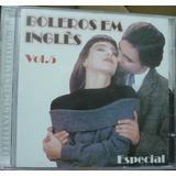 Cd Boleros Em Ingles Vol. 5 / Frete Gratis