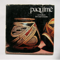 Paquimé La Cultura De Casas Grandes, Chihuahua Libro 1981