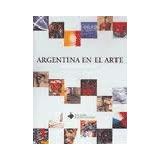 Argentina En El Arte Edic. Institucionales Lacalesita