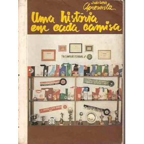 Livro: Uma História Em Cada Camisa - João Lima - Ilustrado