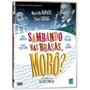 Dvd Sambando Nas Brasas, Moro? Marcello Novaes, Tracy Segal