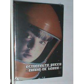 Livro - Astronauta Roger - Diário De Bordo -(novo - Lacrado)