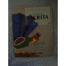 O Livro Da Escrita - Ruth Rocha / Otávio Roth