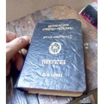 Libro Muy Antiguo Legislación Obrero Patronal 1937