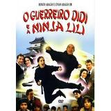 Dvd Original Do Filme O Guerreiro Didi E A Ninja Lili