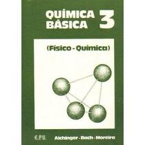 Livro Quimica Basic 3 Fisico Quimica Aichinger Bach Moreira