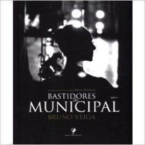Livro Bastidores Do Municipal Bruno Veiga