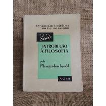 Introdução A Filosofia Padre Francisco Leme Lopes 1958 Agir