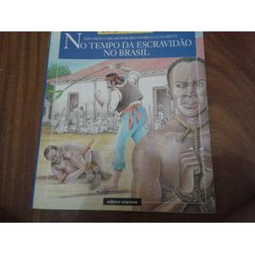 No Tempo Da Escravidão No Brasil - Eduardo Carlos Pereira