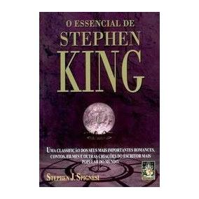 Livro: O Essencial De Stephen King - Stephen J. Spignesi