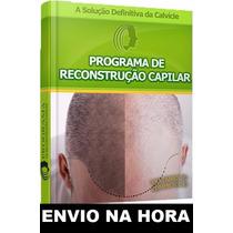 Programa De Reconstrução Capilar - Queda Cabelo - Calvície