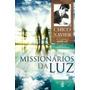 Missionários Da Luz (novo Projeto) - André Luiz, Francisco C