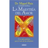 La Maestría Del Amor - Dr. Miguel Ruiz - Ed. Urano Dhl Grati