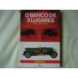 O Banco De 3 Lugares (romance) - Maria De Lourdes Teixeira
