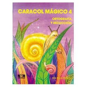 Caracol Mágico 4, Ortografía Y Redacción Maqueo Uriarte, Ana