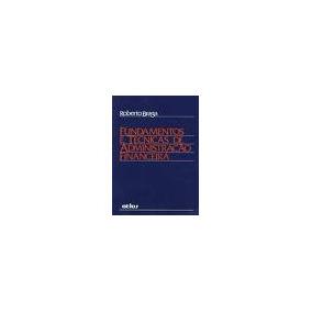 Fundamentos E Técnicas De Administração Financeira - R.braga