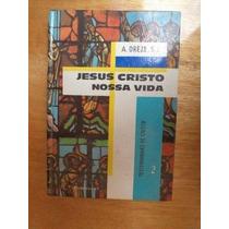 * Livro - Jesus Cristo Nossa Vida -testemunhas De Cristo 2