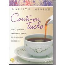 Conte-me Tudo - Autora: Marilyn Meberg - Livro - Gospel